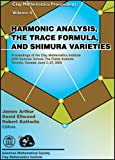 img - for Harmonic Analysis, the Trace Formula, and Shimura Varieties: Proceedings of the Clay Mathematics Institute, 2003 Summer School, the Fields Institute, ... 2-27, 2003 (Clay Mathematics Proceedings) book / textbook / text book