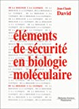 Elements de securite en biologie moléculaire (French Edition) (2257109457) by Jean-Michel David