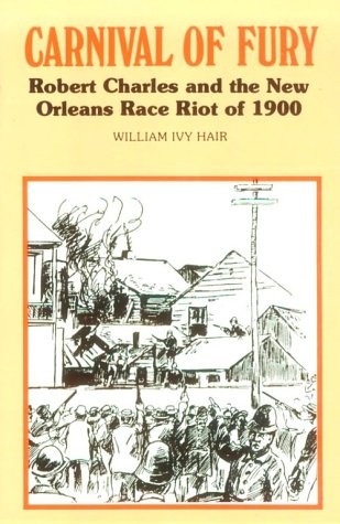 Image for Carnival of Fury : Robert Charles and the New Orleans Race Riot of 1900