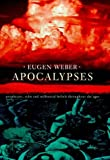 Apocalypses Prophecies Cults and Millennia (0091801346) by Weber, Eugen