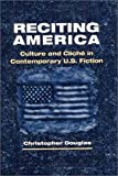 Reciting America: Culture and Cliche in Contemporary U.S. Fiction