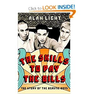 The Skills to Pay the Bills: The Story of the Beastie Boys Alan Light