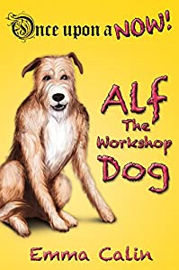 (FREE on 2/9) Alf The Workshop Dog: An Illustrated, Interactive, Magical Bedtime Story Chapter Book Adventure For Kids by Emma Calin - http://eBooksHabit.com