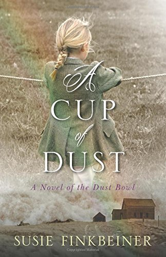 A Cup of Dust by Susie Finkbeiner ~ a novel