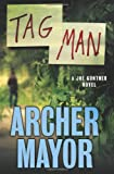 Tag Man: A Joe Gunther Novel (Joe Gunther Mysteries)