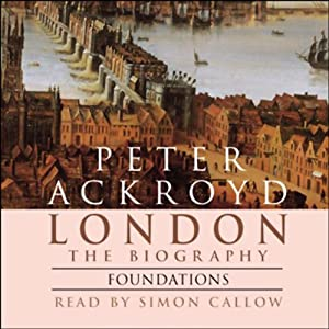 London: The Biography, Foundations | [Peter Ackroyd]