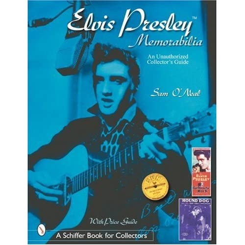 Elvis-Presley-Memorabilia-An-Unauthorized-Collectors-Guide-Sean-ONeal