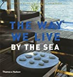The Way We Live: By the Sea