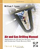 img - for Air and Gas Drilling Field Guide: Applications for Oil and Gas Recovery Wells and Geothermal Fluids Recovery Wells, 3rd Edition book / textbook / text book