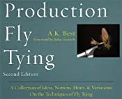 Production Fly Tying: A Collection of Ideas, Notions, Hints, & Variations on the Techniques of Fly Tying (The Pruett Series): A. K. Best, John Gierach: 9780871089298: Amazon.com: Books