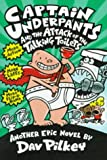 Captain Underpants and the Attack of the Talking Toilets: The Second Epic Novel
