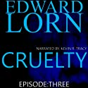Cruelty, Book 3 Audiobook by Edward Lorn Narrated by Kevin R. Tracy