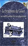 Le Syndrome du Gisant, un subtil enfant de remplacement