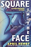 Square in the Face: A Claire Montrose Mystery (Claire Montrose Mysteries)