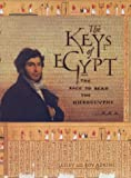The Keys of Egypt: The Obsession to Decipher Egyptian Hieroglyphs (0002570912) by Adkins, Lesley