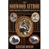 The Norwood Author - Arthur Conan Doyle and the Norwood Years (1891 - 1894)by Alistair Duncan