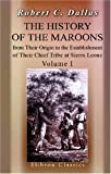 img - for The History of the Maroons, from Their Origin to the Establishment of Their Chief Tribe at Sierra Leone: Volume 1 book / textbook / text book