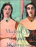 Modern art despite modernism /