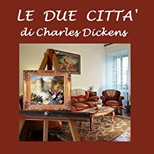Le due città [A Tale of Two Cities]   [Charles Dickens]