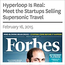 Hyperloop Is Real: Meet the Startups Selling Supersonic Travel (       UNABRIDGED) by Forbes Narrated by Ken Borgers