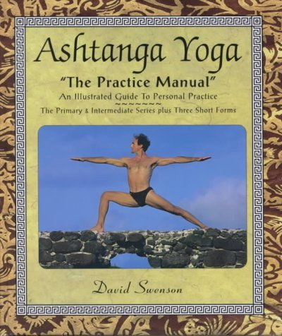 Ashtanga Yoga: The Practice Manual Ashtanga Yoga