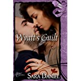 Wyatt's Guilt (Finally Ever After) ~ Sara Daniel