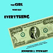 The Girl Who Has Everything | [Jennifer J. Stewart]