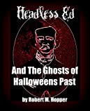 img - for Headless Ed And The Ghosts Of Halloweens Past book / textbook / text book