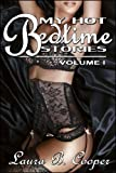 My Hot Bedtime Stories: Volume 1 (Erotica / Gang Bang / Strap-On / Bisexual / Couple Play)