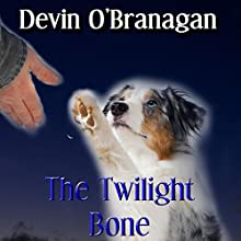 The Twilight Bone: The Show Dog Diaries Volume 1 (       UNABRIDGED) by Devin O'Branagan Narrated by April Barrow
