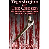 Rebirth Of The Chosen (Secrets Of Blood And Bone)