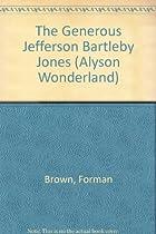 Generous Jefferson Bartleby Jo (Alyson Wonderland)