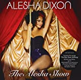 Alesha Dixon The Alesha Show by Alesha Dixon (2008) Audio CD
