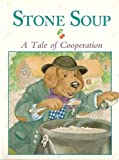 img - for Stone Soup: A Tale of Cooperation book / textbook / text book