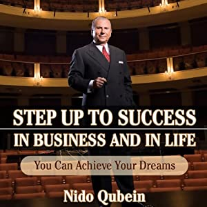 Step Up to Success in Business and in Life | [Nido Qubein]