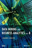 Data Mining and Business Analytics with R (111844714X) by Ledolter, Johannes