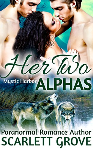 Her Two Alphas (BBW Wolf Shifter Menage Romance) (Mystic Harbor Book 2) PDF