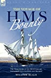 Image of The Voyage of H. M. S. Bounty: the True Story of an 18th Century Voyage of Exploration and Mutiny