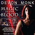 Magic in the Blood: Allie Beckstrom Series, Book 2 (       UNABRIDGED) by Devon Monk Narrated by Emily Durante