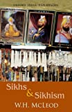 img - for Sikhs and Sikhism: comprising Gur-u N-anak and the Sikh Religion, Early Sikh Tradition, The Evolution of the Sikh Community, and Who Is a Sikh? (Oxford India Paperbacks) book / textbook / text book