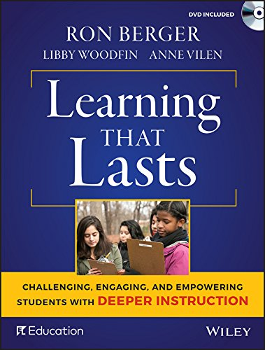 Learning That Lasts, with DVD: Challenging, Engaging, and Empowering Students with Deeper Instruction PDF