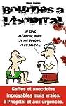Bourdes a L'hopital: Gaffes Et Anecdo...