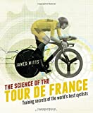 img - for The Science of the Tour de France: Training secrets of the world's best cyclists book / textbook / text book