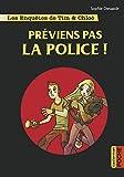 """Afficher """"Les Enquêtes de Tim & Chloé Préviens pas la police !"""""""