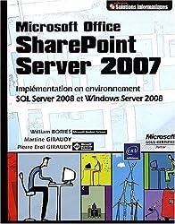 Microsoft Office SharePoint Server 2007 (MOSS) - Implémentation en environnement SQL Server 2008 et Windows Server 2008
