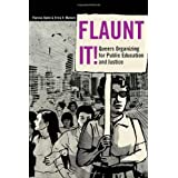 Flaunt It! Queers Organizing for Public Education and Justice (Counterpoints: Studies in the Postmodern Theory of Education) ~ Therese Quinn