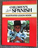 Children's Living Spanish: Illustrated Lesson Book (0517563355) by Living Language