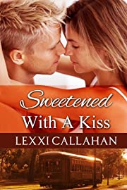 Sweetened With a Kiss (Self Made Men...Southern Style 1)