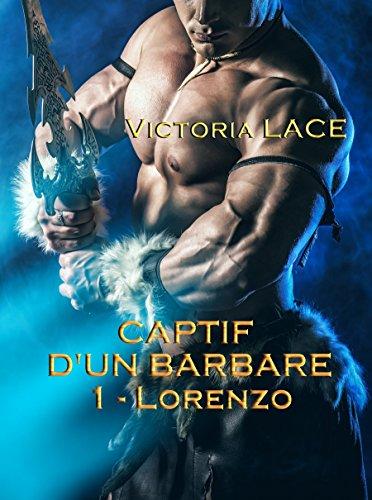 Captif d'un barbare : Lorenzo