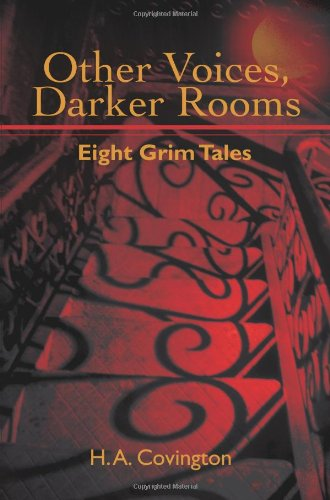 Other Voices, Darker Rooms: Eight Grim Tales
